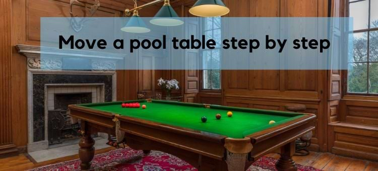 How to move a pool table step by step and cost to move a pool table
