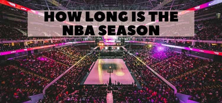 how long is the NBA season? History of NBA