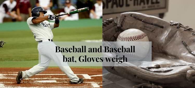 How Much Does A Baseball And Baseball Bat Weigh
