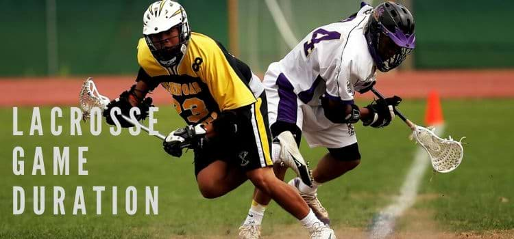 How long is lacrosse game- Know high school, college, Professional and major ligue time durations