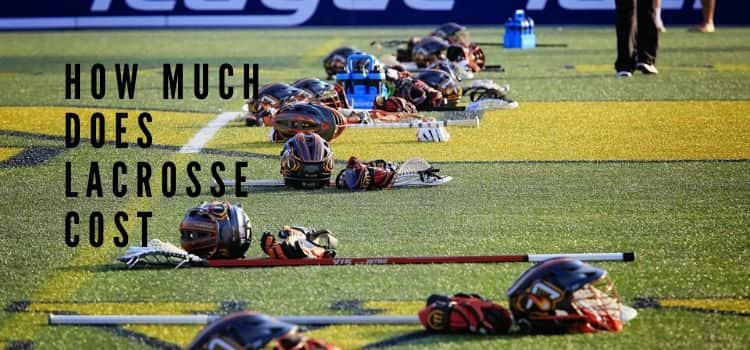 How much does lacrosse cost (accessories cost)