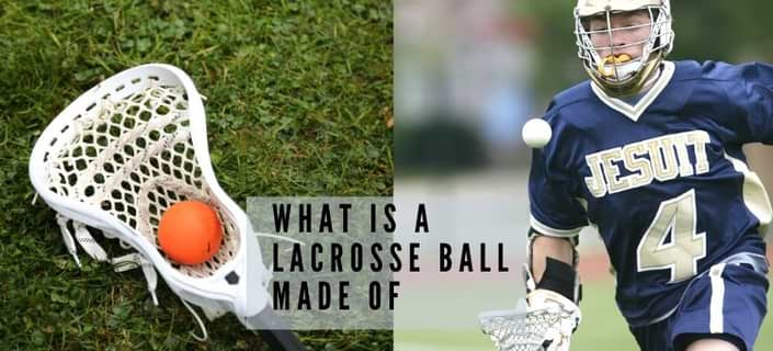 What is a lacrosse ball made of