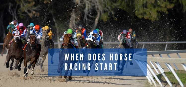 When does horse racing start
