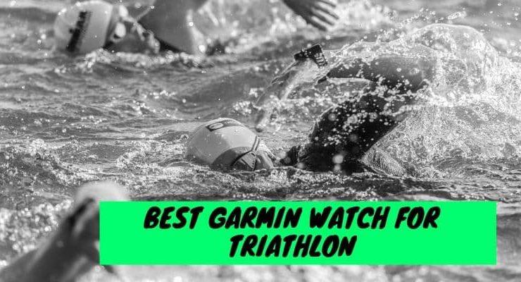Best Garmin Watch For Triathlon