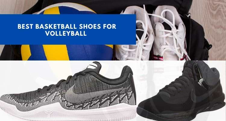 Best Basketball shoes for volleyball reviews 2021-What's the difference!