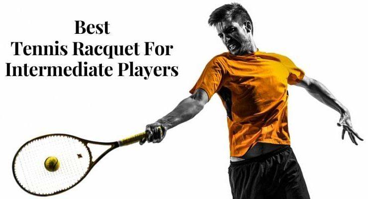 Best tennis racquet for intermediate player