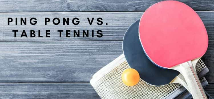 Difference between ping pong & table tennis