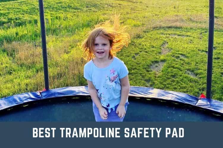 best trampoline safety pad