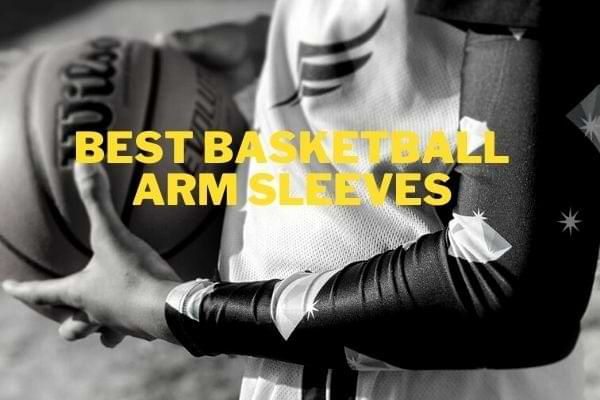 Best basketball arm sleeves