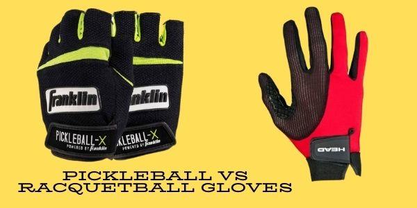 pickleball vs racquetball gloves