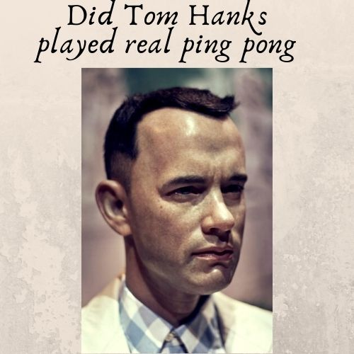 Did Tom Hanks played real ping pong